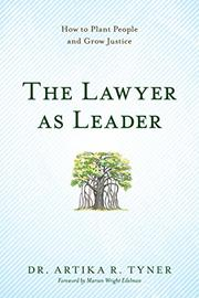 The Lawyer as Leader by Artika R. Tyner