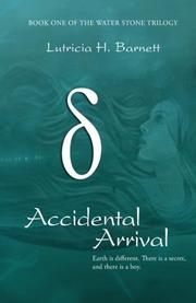 Accidental Arrival by Lutricia Barnett