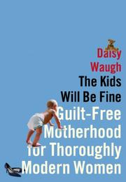 THE KIDS WILL BE FINE by Daisy Waugh