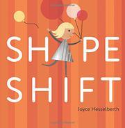 SHAPE SHIFT by Joyce Hesselberth