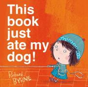 THIS BOOK JUST ATE MY DOG by Richard Byrne