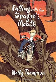FALLING INTO THE DRAGON'S MOUTH by Holly Thompson