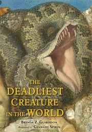 THE DEADLIEST CREATURE IN THE WORLD by Brenda Z. Guiberson