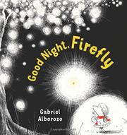 GOOD NIGHT, FIREFLY by Gabriel Alborozo