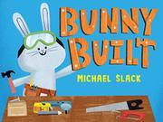 BUNNY BUILT by Michael Slack