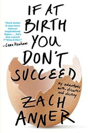 IF AT BIRTH YOU DON'T SUCCEED by Zach Anner