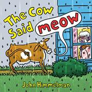 THE COW SAID MEOW by John Himmelman
