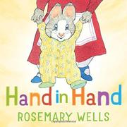 HAND IN HAND by Rosemary Wells