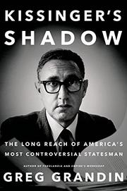 KISSINGER'S SHADOW by Greg Grandin