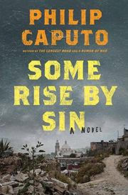 SOME RISE BY SIN by Philip Caputo