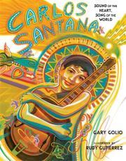 CARLOS SANTANA by Gary Golio