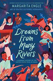 DREAMS FROM MANY RIVERS by Margarita Engle