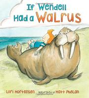 IF WENDELL HAD A WALRUS by Lori Mortensen