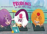 PRUDENCE THE PART-TIME COW by Jody Jensen Shaffer