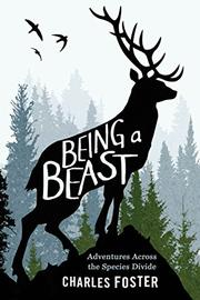 BEING A BEAST by Charles Foster