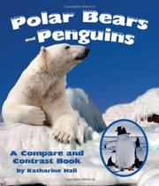 POLAR BEARS AND PENGUINS by Katharine Hall