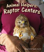 RAPTOR CENTERS by Jennifer Keats Curtis