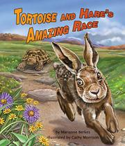 TORTOISE AND HARE'S AMAZING RACE by Marianne Berkes