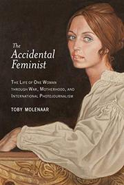 THE ACCIDENTAL FEMINIST by Toby Molenaar