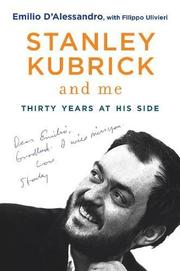 STANLEY KUBRICK AND ME by Emilio D'Alessandro