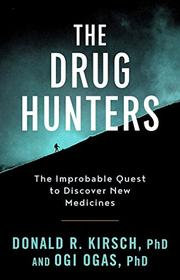 THE DRUG HUNTERS by Donald R. Kirsch