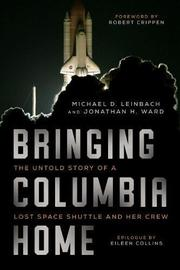 BRINGING <i>COLUMBIA</i> HOME by Michael D. Leinbach