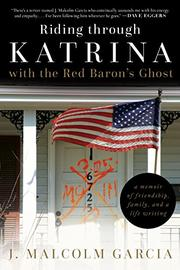 RIDING THROUGH KATRINA WITH THE RED BARON'S GHOST by J. Malcolm Garcia