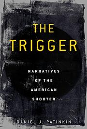 THE TRIGGER by Daniel J. Patinkin