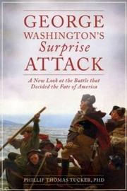 GEORGE WASHINGTON'S SURPRISE ATTACK by Phillip Thomas Tucker