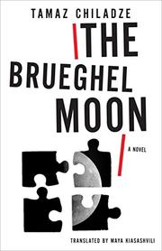 THE BRUEGHEL MOON by Tamaz Chiladze