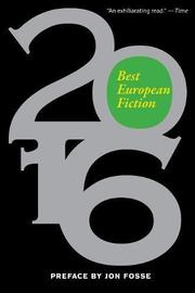 BEST EUROPEAN FICTION 2016 by Jon Fosse