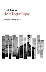 ELEVEN PRAGUE CORPSES by Kirill Kobrin