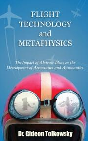 FLIGHT TECHNOLOGY AND METAPHYSICS by Gideon Tolkowsky
