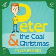 PETER & THE COAL CHRISTMAS by Tyler Brooke