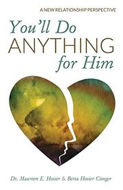 YOU'LL DO ANYTHING FOR HIM by Maureen E. Hosier