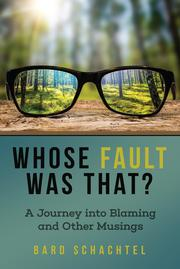 WHOSE FAULT WAS THAT? by Bard  Schachtel