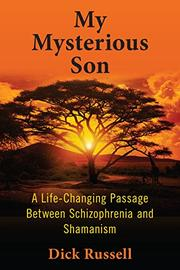 MY MYSTERIOUS SON by Dick Russell
