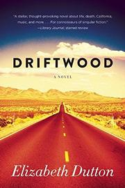 DRIFTWOOD by Elizabeth Dutton