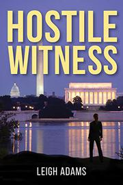HOSTILE WITNESS by Leigh Adams