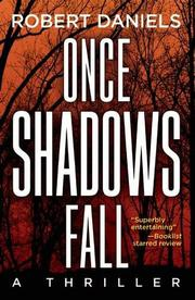 ONCE SHADOWS FALL by Robert Daniels
