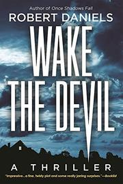 WAKE THE DEVIL by Robert Daniels