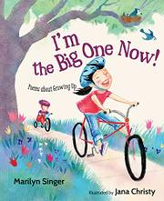 I'M THE BIG ONE NOW! by Marilyn Singer