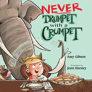 NEVER TRUMPET WITH A CRUMPET by Amy Gibson