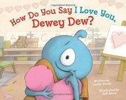 HOW DO YOU SAY I LOVE YOU, DEWEY DEW? by Leslie Staub