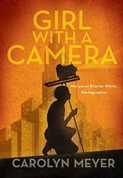 GIRL WITH A CAMERA by Carolyn Meyer