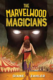 THE MARVELWOOD MAGICIANS by Diane Zahler