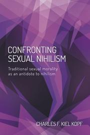Confronting Sexual Nihilism by Charles F. Kielkopf