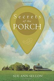 Secrets of the Porch by Sue Ann Sellon