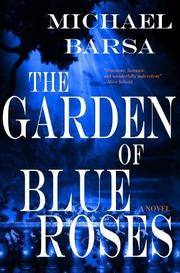THE GARDEN OF BLUE ROSES by Michael  Barsa