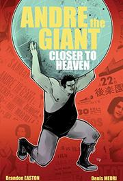 ANDRE THE GIANT by Brandon Easton